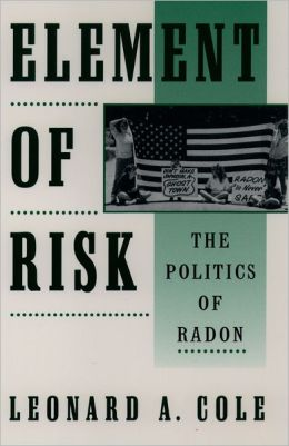 Element of Risk: The Politics of Radon