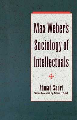 Max Weber's Sociology of Intellectuals