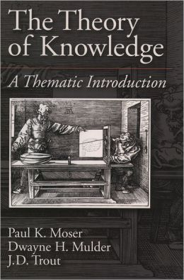 The Theory of Knowledge: A Thematic Introduction