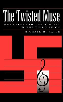 Musical Careers in the Third Reich: Musicians and Their Music in the Third Reich
