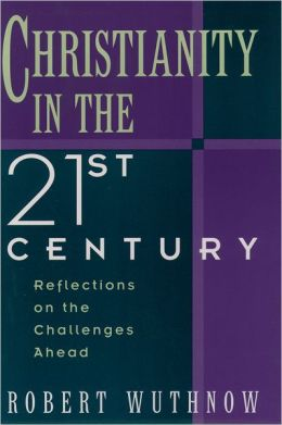 Christianity in the Twenty-First Century: Reflections on the Challenges Ahead