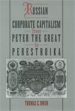Russian Corporate Capitalism: From Peter the Great To Perestroika