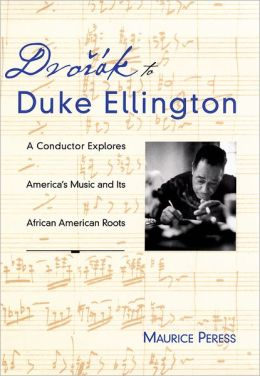 Dvori'Ak to Duke Ellington: A Conductor Explores America's Music and Its African American Roots