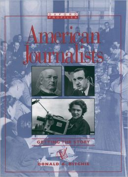 American Journalists: Getting The Story