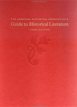 The American Historical Association's Guide to Historical Literature
