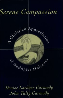 Serene Compassion: A Christian Appreciation of Buddhist Holiness