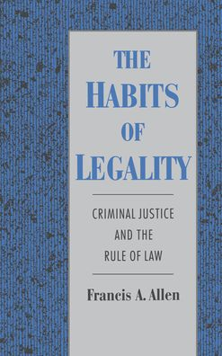 The Habits of Legality: Criminal Justice and the Rule of Law (Studies in Crime and Public Policy Series)