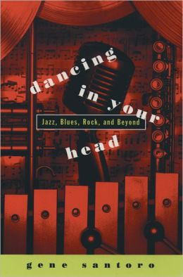 Dancing in Your Head: Jazz, Blues, Rock, and Beyond