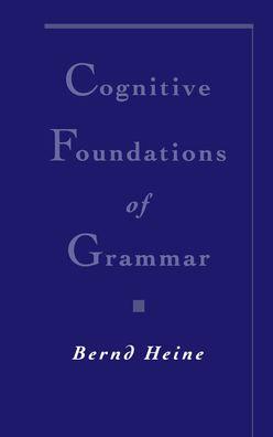 Cognitive Foundations of Grammar