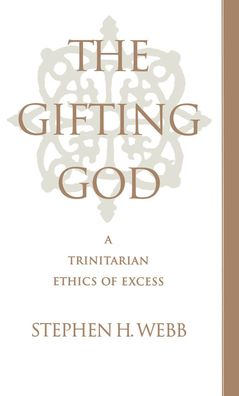 The Gitfing God: A Trinitarian Ethics of Excess