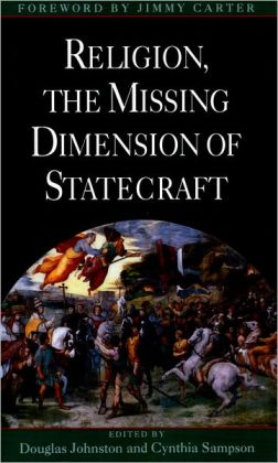 Religion, The Missing Dimension of Statecraft