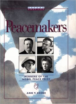 Peacemakers: Winners of the Nobel Peace Prize