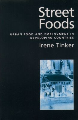 Street Foods: Urban Food and Employment in Developing Countries