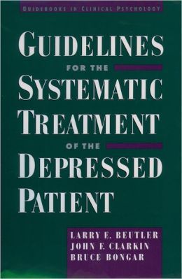 Guidelines for the Systematic Treatment of the Depressed Patient