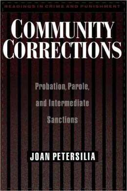 Community Corrections: Probation, Parole, and Intermediate Sanctions