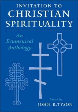 Invitation to Christian Spirituality: An Ecumenical Anthology