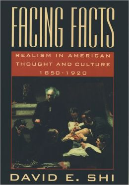 Facing Facts; Realism in American Thought and Culture, 1850-1920