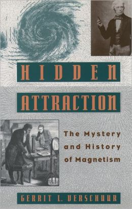 Hidden Attraction: The Mystery and History of Magnetism
