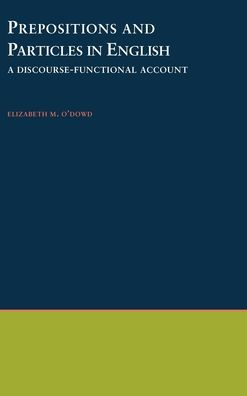 Prepositions and Particles in English: A Discourse-Functional Account