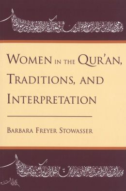 Women in the Qur'an, Traditions and Interpretation