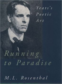 Running to Paradise: Yeats's Poetic Art