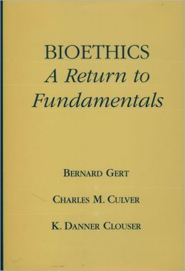 Bioethics : A Return to Fundamentals
