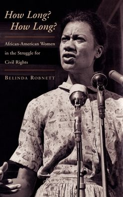 How Long? how Long?: African American Women in the Struggle for Civil Rights