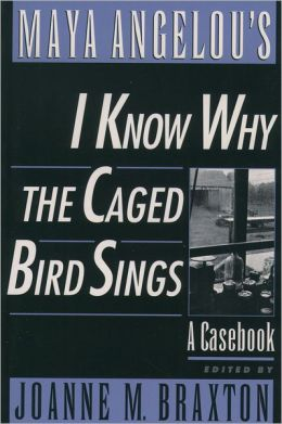 Maya Angelou's I Know Why the Caged Bird Sings: A Casebook