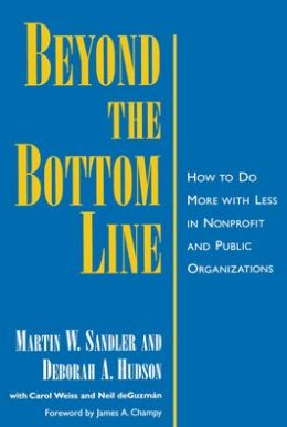 Beyond the Bottom Line: How to Do More with Less in Nonprofit and Public Organizations