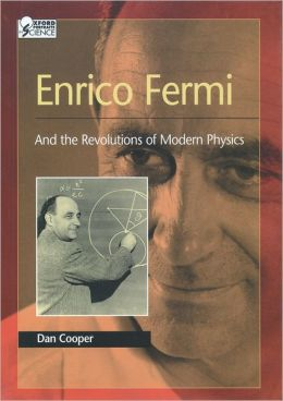 Enrico Fermi: And the Revolutions in Modern Physics