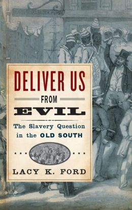 Deliver Us from Evil: The Slavery Question in the Old South