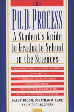 The Ph.D. Process: A Student's Guide to Graduate School in the Sciences
