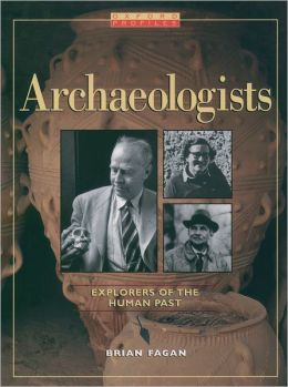 Archaeologists: Explorers of the Human Past