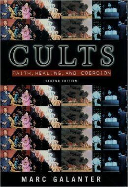 Cults: Faith, Healing, and Coercion
