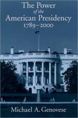 The Power of the American Presidency: 1789-2000