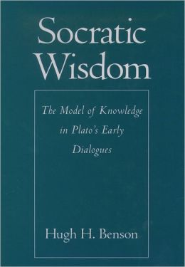 Socratic Wisdom: The Model of Knowledge in Plato's Early Dialogues