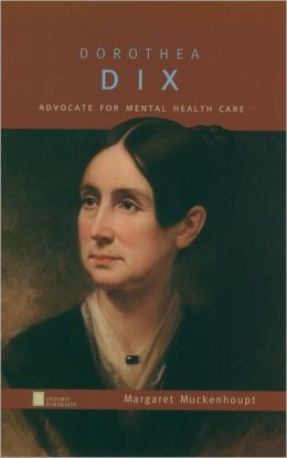 Dorothea Dix: Advocate for Mental Health Care