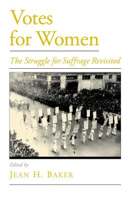 Votes for Women: The Struggle for Suffrage Revisited
