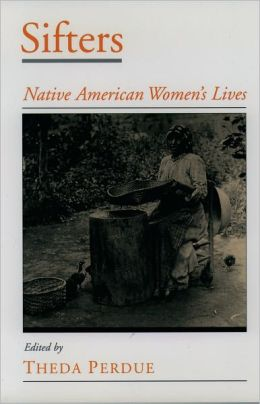 Sifters: Native American Women's Lives