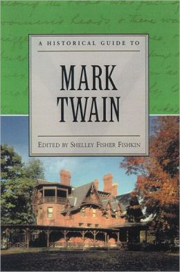 A Historical Guide to Mark Twain (Historical Guides to American Authors Series)