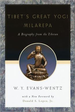 Tibet's Great Yog=i Milarepa: A Biography from the Tibetan being the Jetsi'An-Kabbum or Biographical History of Jetsi'An-Milarepa, According to the Late L=ama Kazi Dawa-Samdup's English Rendering
