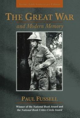 The Great War and Modern Memory (25th Anniversary Edition)