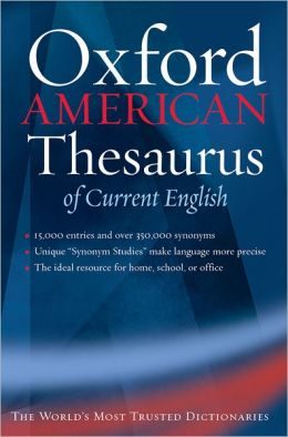 The Oxford American Thesaurus of Current English