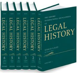 The Oxford International Encyclopedia of Legal History: Six-volume set