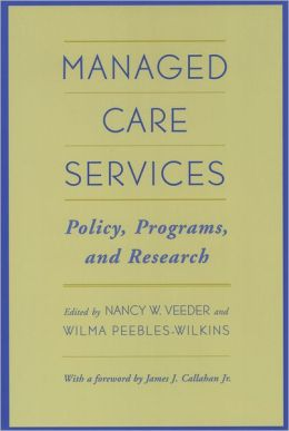 Managed Care Services: Policy, Programs and Research