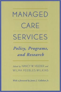 Managed Care Services: Policy, Programs, and Research