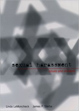 Sexual Harassment: Issues and Answers