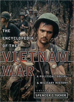 Encyclopedia of the Vietnam War: A Political, Social and Military History