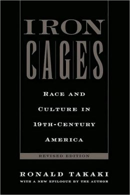 Iron Cages: Race and Culture in 19th-Century America