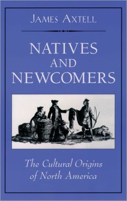 Natives and Newcomers: The Cultural Origins of North America